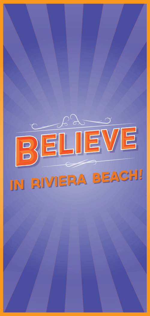 Believe in Riviera Beach